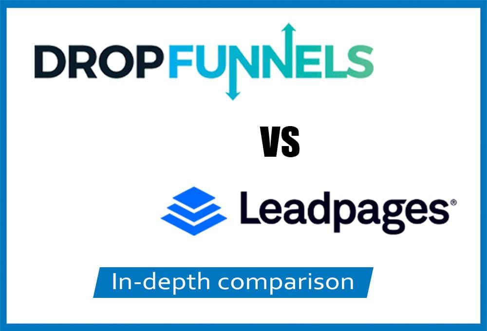 DropFunnels vs LeadPages comparison