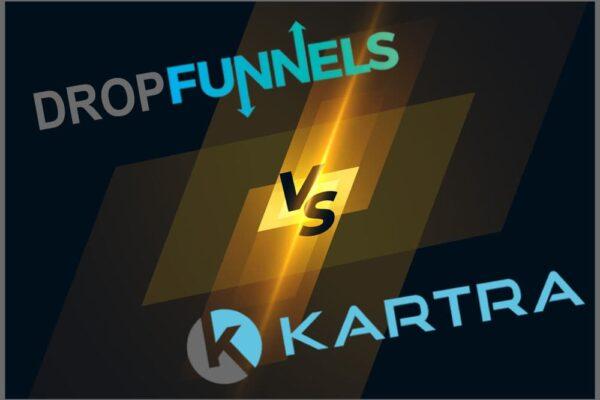 Dropfunnels versus Kartra comparison